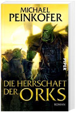 Die Herrschaft der Orks, Michael Peinkofer