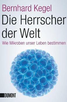 Die Herrscher der Welt, Bernhard Kegel