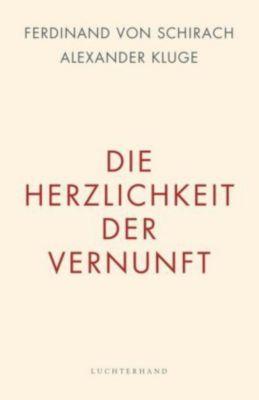 Die Herzlichkeit der Vernunft, Ferdinand Von Schirach, Alexander Kluge