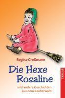 Die Hexe Rosaline, Regina Großmann