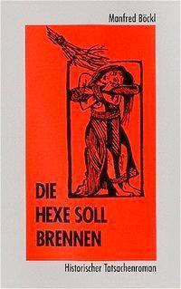 Die Hexe soll brennen, Manfred Böckl