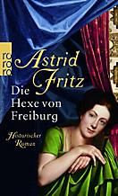 Die Hexe von Freiburg, Astrid Fritz