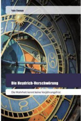 Die Heydrich-Verschwörung - Yale Tieman pdf epub