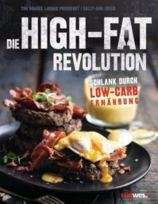 Die High-Fat-Revolution, Tim Noakes, Jonno Proudfoot, Sally-Ann Creed