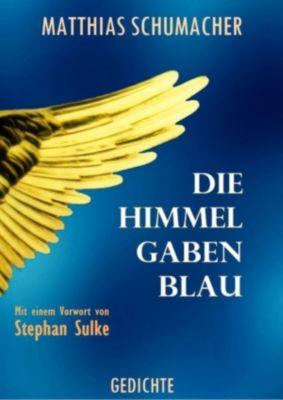 Die Himmel gaben Blau, Matthias Schumacher