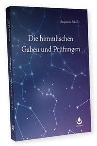 Die himmlischen Gaben und Prüfungen, Benjamin Schiller
