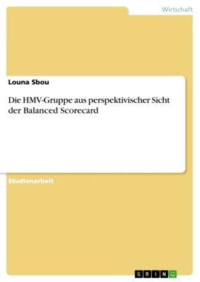Die HMV-Gruppe aus perspektivischer Sicht der Balanced Scorecard, Louna Sbou
