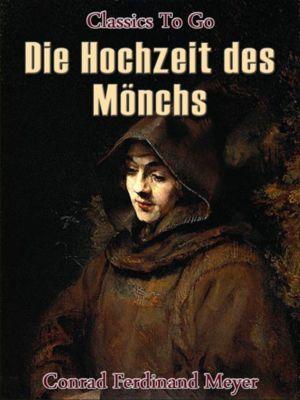 Die Hochzeit des Mönchs, Conrad Ferdinand Meyer