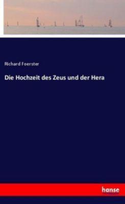 Die Hochzeit des Zeus und der Hera - Richard Foerster |