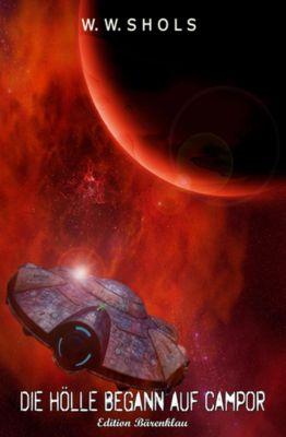 Die Hölle begann auf Campor, W. W. Shols