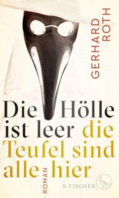 Die Hölle ist leer - die Teufel sind alle hier - Gerhard Roth |