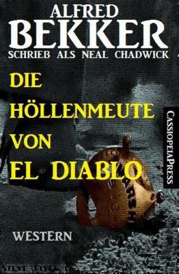 Die Höllenmeute von El Diablo, Alfred Bekker