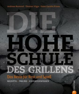 Die hohe Schule des Grillens, Andreas Rummel, Thomas Vilgis