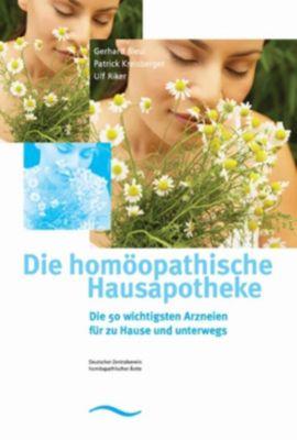 Die homöopathische Hausapotheke, Gerhard Bleul, Patrick Kreisberger, Ulf Riker