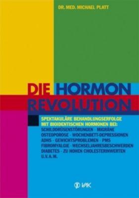 Die Hormonrevolution, Michael E. Platt