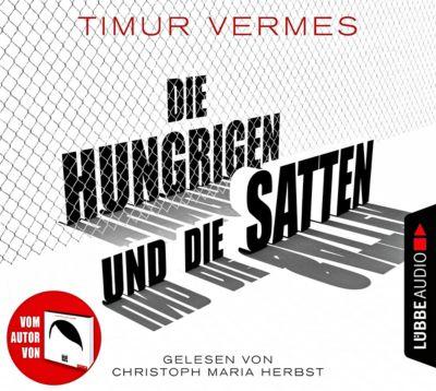 Die Hungrigen und die Satten, 8 Audio-CDs, Timur Vermes