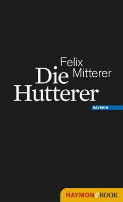 Die Hutterer, Felix Mitterer