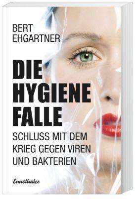Die Hygienefalle, Bert Ehgartner