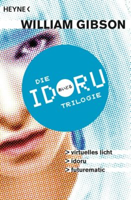 Die Idoru-Trilogie - William Gibson pdf epub