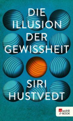 Die Illusion der Gewissheit, Siri Hustvedt