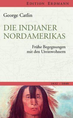 Die Indianer Nordamerikas, George Catlin
