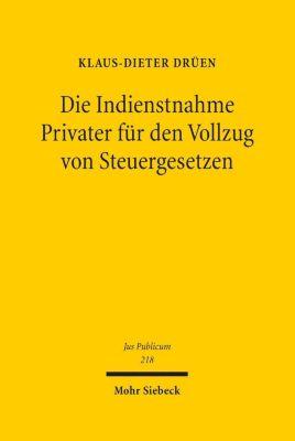 Die Indienstnahme Privater für den Vollzug von Steuergesetzen, Klaus-Dieter Drüen