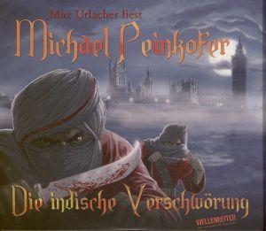 Die indische Verschwörung, 4 Audio-CD's, Michael Peinkofer