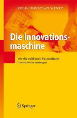 Die Innovationsmaschine, Rolf-Christian Wentz