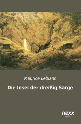 Die Insel der dreißig Särge - Maurice Leblanc |