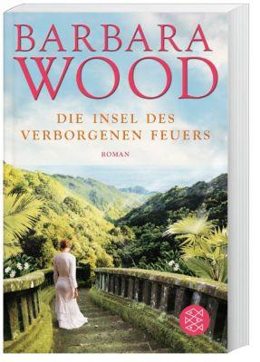 Die Insel des verborgenen Feuers, Barbara Wood