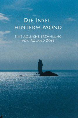 Die Insel hinterm Mond, Roland Zoss