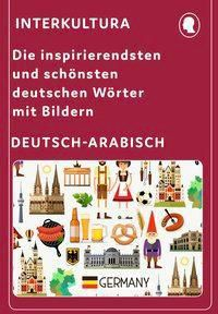 Die inspirierendsten und schönsten deutschen Wörter mit Bildern Deutsch-Arabisch - Interkultura Verlag pdf epub