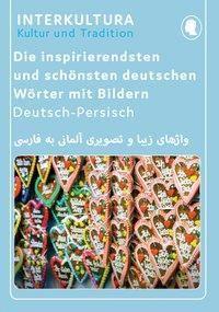 Die inspirierendsten und schönsten deutschen Wörter mit Bildern Deutsch-Persisch, Interkultura Verlag