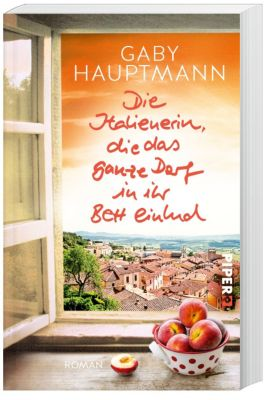 Die Italienerin, die das ganze Dorf in ihr Bett einlud, Gaby Hauptmann