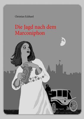 Die Jagd nach dem Marconiphon, Christian Eckhard
