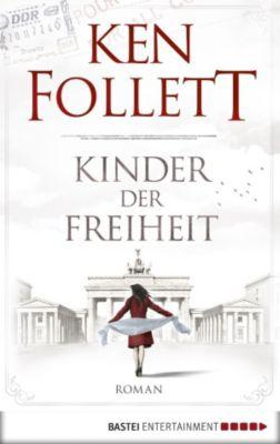 Die Jahrhundert-Saga Band 3: Kinder der Freiheit, Ken Follett