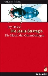 Die Jesus-Strategie - Jay Haley |