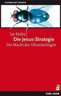 Die Jesus-Strategie, Jay Haley