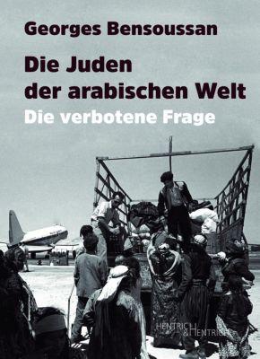 Die Juden der arabischen Welt - Georges Bensoussan |
