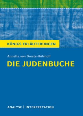 Die Judenbuche. Königs Erläuterungen., Winfried Freund, Annette von Droste-Hülshoff