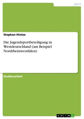 Die Jugendsportbeteiligung in Westdeutschland (am Beispiel Nordrheinwestfalen), Stephan Hintze
