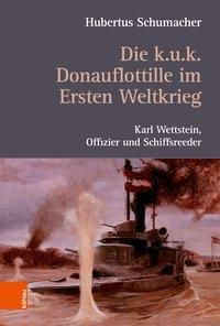 Die k. u. k. Donauflottille im Ersten Weltkrieg, Hubertus Schumacher