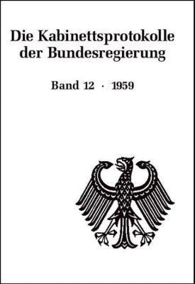 Die Kabinettsprotokolle der Bundesregierung: Bd.12 1959