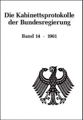 Die Kabinettsprotokolle der Bundesregierung: Bd.14 1961