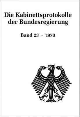Die Kabinettsprotokolle der Bundesregierung: Bd.23 1970
