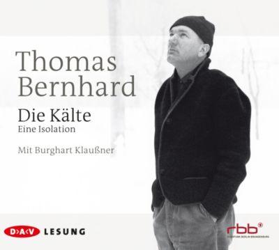 Die Kälte, 3 Audio-CDs, Thomas Bernhard