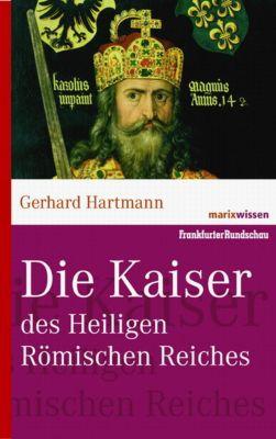 Die Kaiser des Heiligen Römischen Reiches, Gerhard Hartmann