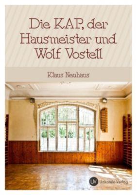 Die Kap, der Hausmeister und Wolf Vostell, Klaus Neuhaus