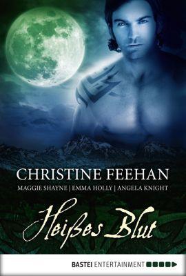 Die Karpatianer: Heißes Blut, Christine Feehan, Maggie Shayne, Emma Holly, Angela Knight