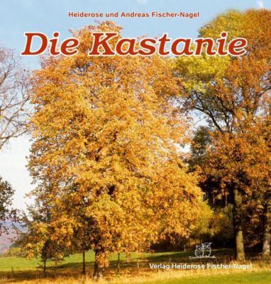 Die Kastanie, Heiderose Fischer-Nagel, Andreas Fischer-Nagel